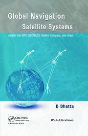 Global Navigation Satellite Systems: Insights into GPS, GLONASS, Galileo, Compass and Others