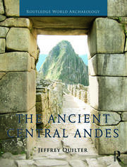 The Ancient Central Andes - 1st Edition book cover