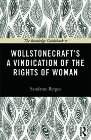 The Routledge Guidebook to Wollstonecraft's A Vindication of the Rights of Woman - 1st Edition book cover
