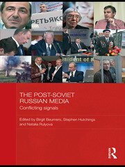 The Post-Soviet Russian Media - 1st Edition book cover