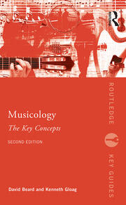Musicology: The Key Concepts - 2nd Edition book cover