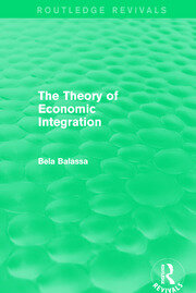 The Theory of Economic Integration (Routledge Revivals) - 1st Edition book cover