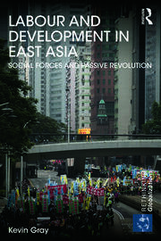 Labour and Development in East Asia - 1st Edition book cover