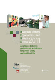 Healthcare Systems Ergonomics and Patient Safety 2011: Proceedings on the International Conference on Healthcare Systems Ergonomics and Patient Safety (HEPS 2011), Oviedo, Spain, June 22-24, 2011