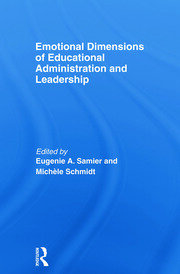Emotional Dimensions of Educational Administration and Leadership - 1st Edition book cover