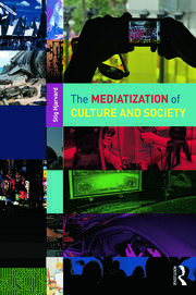 The Mediatization of Culture and Society - 1st Edition book cover