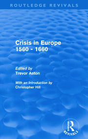 Crisis in Europe 1560 - 1660 (Routledge Revivals) - 1st Edition book cover