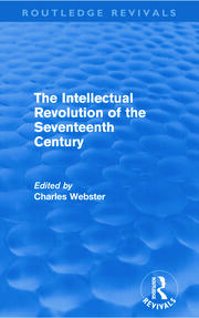 The Intellectual Revolution of the Seventeenth Century (Routledge Revivals) - 1st Edition book cover