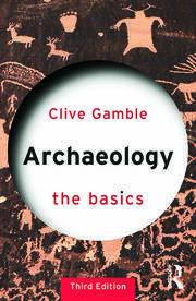 Archaeology: The Basics - 3rd Edition book cover