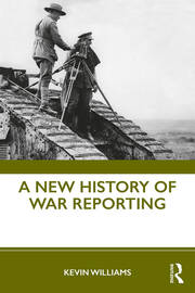 A New History of War Reporting - 1st Edition book cover