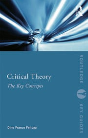 Critical Theory: The Key Concepts - 1st Edition book cover