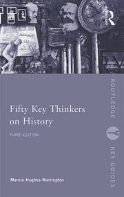 Fifty Key Thinkers on History - 3rd Edition book cover