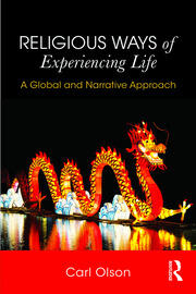 Religious Ways of Experiencing Life : A Global and Narrative Approach - 1st Edition book cover
