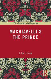 The Routledge Guidebook to Machiavelli's The Prince - 1st Edition book cover