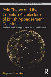 Role Theory and the Cognitive Architecture of British Appeasement Decisions - 1st Edition book cover