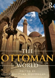 The Ottoman World - 1st Edition book cover