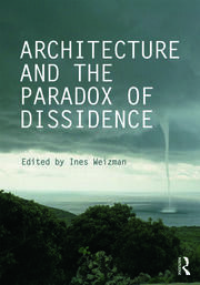 Architecture and the Paradox of Dissidence - 1st Edition book cover