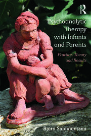 Psychoanalytic Therapy with Infants and their Parents - 1st Edition book cover