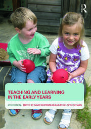 Teaching and Learning in the Early Years - 4th Edition book cover