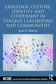 Language, Culture, Identity and Citizenship in College Classrooms and Communities - 1st Edition book cover