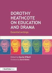Dorothy Heathcote on Education and Drama - 1st Edition book cover