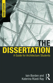 The Dissertation : A Guide for Architecture Students - 3rd Edition book cover