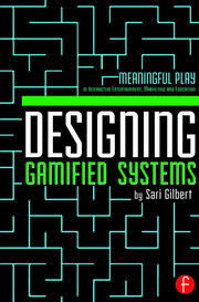 Designing Gamified Systems: Meaningful Play in Interactive Entertainment, Marketing and Education