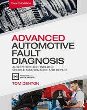 Advanced Automotive Fault Diagnosis: Automotive Technology: Vehicle Maintenance and Repair