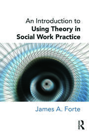 An Introduction to Using Theory in Social Work Practice - 1st Edition book cover