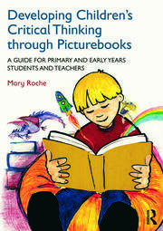 Developing Children's Critical Thinking through Picturebooks - 1st Edition book cover