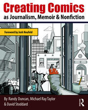 Creating Comics as Journalism, Memoir and Nonfiction - 1st Edition book cover
