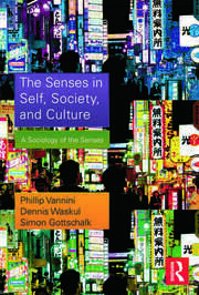 The Senses in Self, Society, and Culture - 1st Edition book cover
