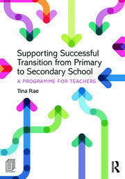 Supporting Successful Transition from Primary to Secondary School - 1st Edition book cover
