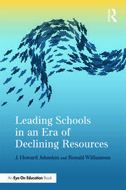 Leading Schools in an Era of Declining Resources - 1st Edition book cover