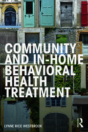 Community and In-Home Behavioral Health Treatment - 1st Edition book cover