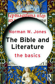 The Bible and Literature: The Basics - 1st Edition book cover