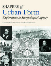 Shapers of Urban Form - 1st Edition book cover