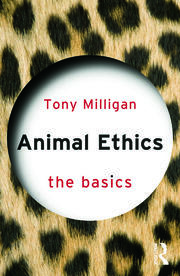 Animal Ethics: The Basics - 1st Edition book cover