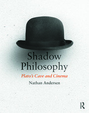 Shadow Philosophy: Plato's Cave and Cinema - 1st Edition book cover