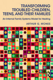 Transforming Troubled Children, Teens, and Their Families - 1st Edition book cover