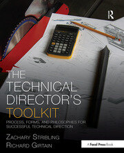 The Technical Director's Toolkit : Process, Forms, and Philosophies for Successful Technical Direction - 1st Edition book cover