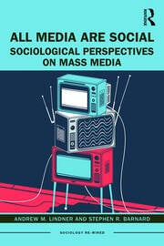 All Media Are Social : Sociological Perspectives on Mass Media - 1st Edition book cover