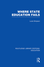Where State Education Fails - 1st Edition book cover