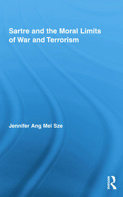 Sartre and the Moral Limits of War and Terrorism - 1st Edition book cover