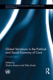Global Variations in the Political and Social Economy of Care - 1st Edition book cover