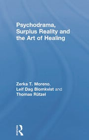 Psychodrama, Surplus Reality and the Art of Healing - 1st Edition book cover