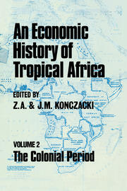 An Economic History of Tropical Africa - 1st Edition book cover