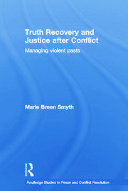 Truth Recovery and Justice after Conflict - 1st Edition book cover