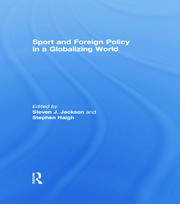 Sport and Foreign Policy in a Globalizing World - 1st Edition book cover