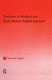 Pestilence in Medieval and Early Modern English Literature - 1st Edition book cover